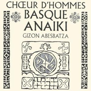 Anaiki, Chœur d'Hommes Basques